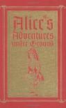Alice's Adventures under Ground: A Fascimile - Lewis Carroll