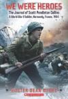 We Were Heroes: The Journal of Scott Pendleton Collins, a World War II Soldier - Walter Dean Myers