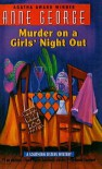 Murder On A Girls' Night Out: A Southern Sisters Mystery (Southern Sisters Mysteries) - Anne George