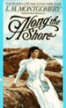 Along the Shore: Tales by the Sea - Rea Wilmshurst, L.M. Montgomery