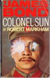 COLONEL SUN ( A James Bond Adventure ) - Robert Markham, Robert Markham