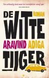 De witte tijger / druk 1 - A. Adiga