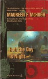 Half the Day is Night - Maureen F. McHugh