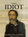 The Idiot - Fyodor Dostoyevsky, Robert Whitfield
