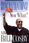 Congratulations! Now What?: A Book for Graduates - Bill Cosby