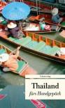 Thailand fürs Handgepäck - Kirsten Ritscher, Heike Werner