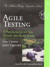 Agile Testing: A Practical Guide for Testers and Agile Teams - Lisa Crispin, Janet Gregory, Mike Cohn, Brian Marick