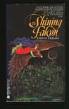 The Shining Falcon - Josepha Sherman