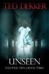 Unseen - Ted Dekker