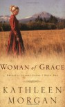 Woman of Grace - Kathleen  Morgan