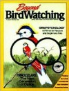 Beyond Birdwatching: More Than There Is to Know About Birding - Ben Sill, Cathryn Sill, John Sill