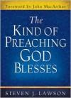 The Kind of Preaching God Blesses - Steven J. Lawson
