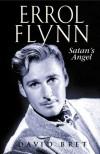 Errol Flynn: Satan's Angel - David Bret