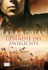 Gesandte des Zwielichts - Lara Adrian