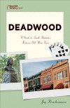 Deadwood: A Guide to South Dakota's Historic Old West Town (Tourist Town Guides) - Jay Kirschenmann