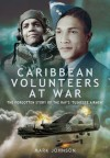Caribbean Volunteers at War: The Forgotten Story of the RAF's 'Tuskegee Airmen' - Mark Johnson