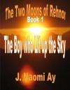The Boy who Lit up the Sky - J. Naomi Ay