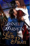 My Lady Pirate - Danelle Harmon