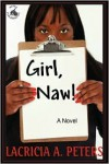Girl, Naw! - Lacricia A. Peters