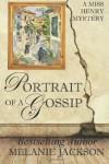 Portrait of a Gossip (Miss Henry, #1) - Melanie Jackson