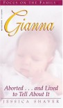Gianna: Aborted...and Lived to Tell About It (Living Books) - Jessica Shaver
