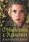 Oblubienica z Azincourt - Joanna Hickson