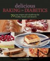 Delicious Baking for Diabetics: 70 Easy Recipes and Valuable Tips for Healthy and Delicious Breads and Desserts - Angelika Kirchmaier