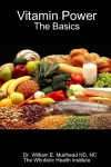 Vitamin Power: The Basics - NC,  Dr. William E. Muirhead ND