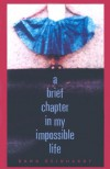 A Brief Chapter in My Impossible Life - Dana Reinhardt