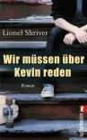 Wir müssen über Kevin reden - Lionel Shriver, Christine Frick-Gerke, Gesine Strempel