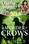 A Murder of Crows (A Darcy Sweet Cozy Mystery #7) - K.J. Emrick