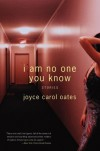 I am No One You Know - Joyce Carol Oates