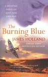 The Burning Blue - James Holland