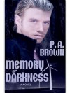 Memory Of Darkness - P.A. Brown