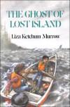 The Ghost of Lost Island - 'Liza Ketchum Murrow',  'Liza Ketchum'
