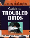 The Mincing Mockingbird Guide to Troubled Birds - Matt Adrian