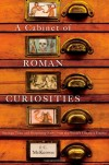 A Cabinet of Roman Curiosities: Strange Tales and Surprising Facts from the World's Greatest Empire - J.C. McKeown