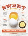 In the Sweet Kitchen: The Definitive Baker's Companion - Regan Daley