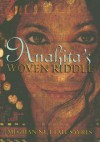 Anahita's Woven Riddle - Meghan Nuttall Sayres