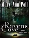 Raven's Cove: An Alaska Iconoclast Mystery - Mary Ann Poll