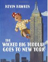 The Wicked Big Toddlah Goes To New York - Kevin Hawkes