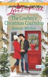 The Cowboy's Christmas Courtship - Brenda Minton
