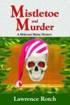 Mistletoe and Murder (Midcoast Maine Mystery) - Lawrence Rotch