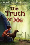 The Truth of Me - Patricia MacLachlan