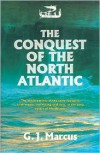 The Conquest Of The North Atlantic - G.J. Marcus