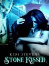 Stone Kissed - Keri Stevens