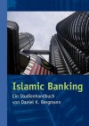 Islamic Banking - Daniel K. Bergmann