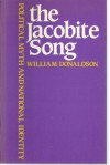 The Jacobite Song: Political Myth and National Identity - William Donaldson
