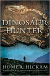 The Dinosaur Hunter - Homer Hickam