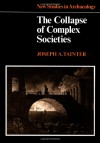 The Collapse of Complex Societies (New Studies in Archaeology) - Joseph A. Tainter